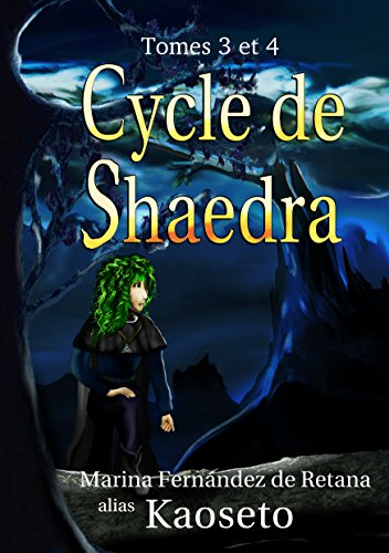 Cycle de Shaedra (Tomes 3 et 4) (French Edition) -