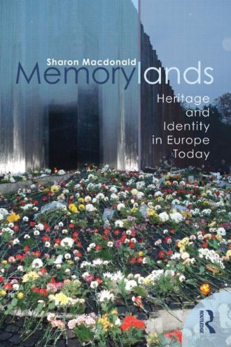 Memorylands: Heritage and Identity in Europe Today por Sharon Macdonald