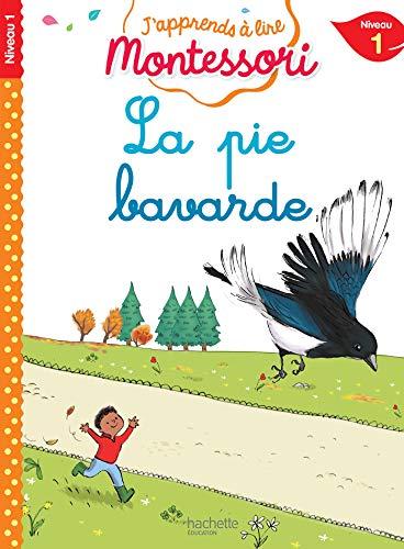 La pie bavarde, niveau 1 - J'apprends à lire Montessori par Charlotte Jouenne