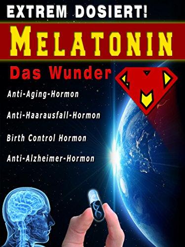 Melatonin Das Wunder Anti-Aging-Hormon, Anti-Alzheimer-