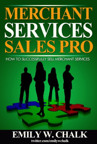 Merchant Services Sales Pro: How to Successfully Sell Merchant Services (English Edition)