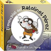 El meu plat del ratolinet Pérez: Un plat + un llibre (Àlbums il·lustrats)