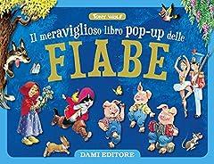 Idea Regalo - Il meraviglioso libro pop-up delle fiabe. Ediz. a colori