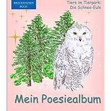 BROCKHAUSEN: Mein Poesiealbum: Tiere im Tierpark: Die Schnee-Eule (Poesiealbum Grundschule)