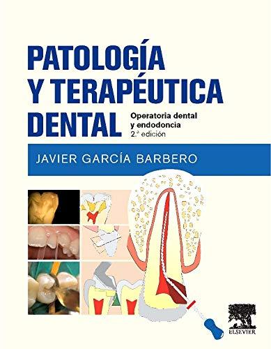 Patología Y Terapéutica Dental - 2ª Edición