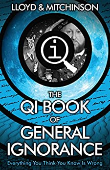 QI: The Book of General Ignorance - The Noticeably Stouter Edition par [Lloyd, John, Mitchinson, John]