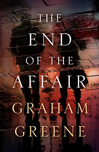 The End of the Affair (English Edition) por Graham Greene
