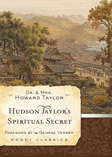 [Hudson Taylor's Spiritual Secret] (By: Howard Taylor) [published: June, 2009]