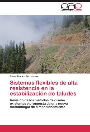 Sistemas Flexibles de Alta Resistencia En La Estabilizacion de Taludes por Elena Blanco Fern Ndez