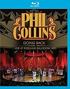 Phil Collins : Going Back Live at Roseland Ballroom, NYC [Blu-ray]