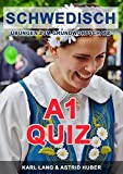 Schwedisch Quiz A1 - Übungen zum Grundwortschatz (German Edition)