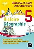 Histoire géographie 5e : Méthodes et outils pour apprendre
