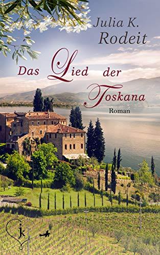 Das Lied der Toskana von [Rodeit, Julia K., Rodeit, Katrin]