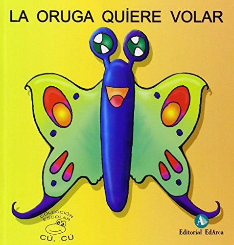 Cuentos Cu-Cu (mayus.) 5 - La Oruga Quiere Volar (Cu-Cu (mayuscula))