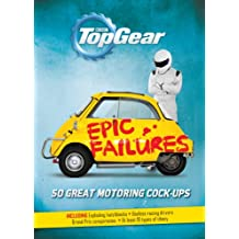 Top Gear: Epic Failures: 50 Great Motoring Cock-Ups