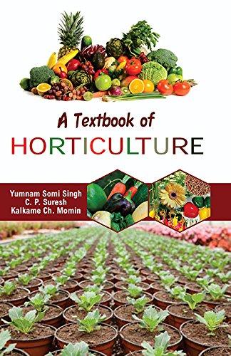 Textbook of Horticulture [Hardcover] [Jan 01, 2017] Singh, Yumanm Somi et al