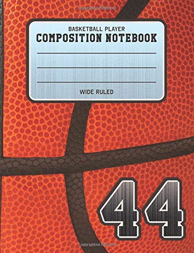 Basketball Player Composition Notebook 44: Basketball Team Jersey Number Wide Ruled Composition Book for Student Athletes & Sports Fans por Adventures In Writing Co