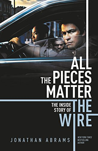 All the Pieces Matter: The Inside Story of The Wire (English Edition)