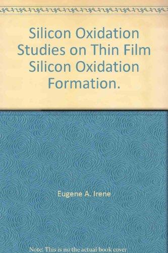 Silicon Oxidation Studies on Thin Film Silicon Oxidation Formation.
