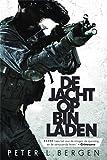 De jacht op Bin Laden: een recontructie de tien jaar durende speurtocht naar Bin Laden van 9 11 tot Abbottabad