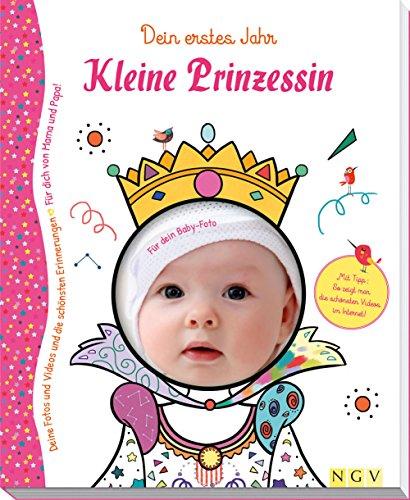 Kleine Prinzessin - Babyalbum für Mädchen: Dein erstes Jahr