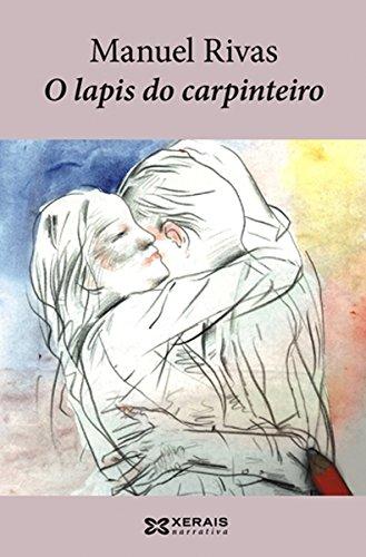O lapis do carpinteiro (Edición Literaria - Narrativa E-Book) por Manuel Rivas