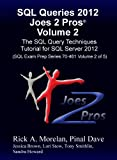 SQL Queries 2012 Joes 2 Pros® Volume 2: The SQL Query Techniques Tutorial for SQL Server 2012 (SQL Exam Prep Series 70-461 Volume 2 of 5) (English Edition)