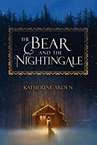 The Bear and the Nightingale par Katherine Arden