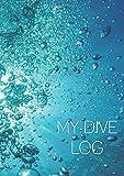 MY DIVE LOG: Tauchlogbuch A5 / englisch / 110 Seiten / Notizbuch / Pro Seite ein Tauchgang / Blasen...