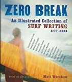 Image de Zero Break: An Illustrated Collection of Surf Writing 1777 - 2004