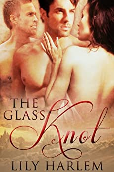 The Glass Knot: Threesome Romance by [Harlem, Lily]