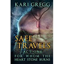 Act One: Safe Travels (For Whom the Heart Stone Burns Book 1) (English Edition)