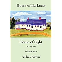 House of Darkness House of Light: The True Story Volume Two: Volume 2