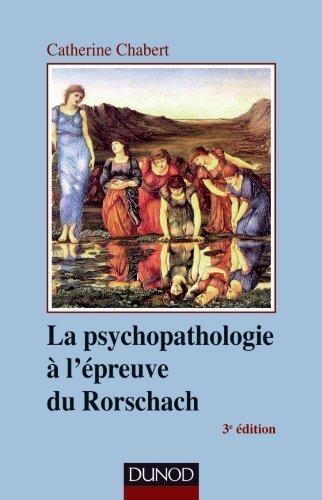 La psychopathologie à l'épreuve du Rorschach - 3ème édition de Catherine Chabert (18 avril 2012) Broché