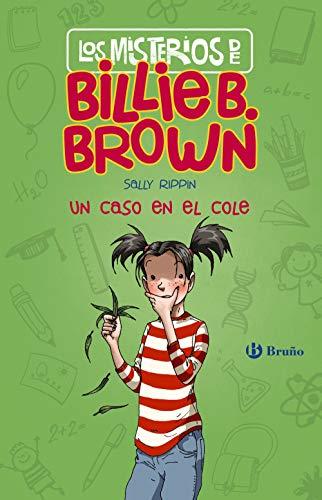 Los misterios de Billie B. Brown, 3. Un caso en el cole (Castellano - A Partir De 6 Años - Personajes Y Series - Los Misterios De Billie B. Brown) - Okeeffe-serie