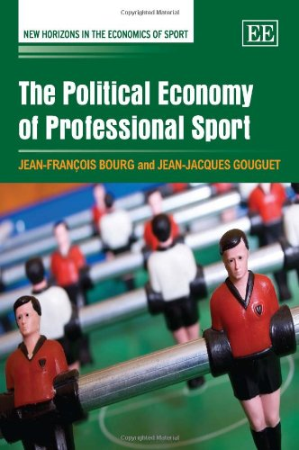 The Political Economy of Professional Sport (New Horizons in the Economics of Sport Series)