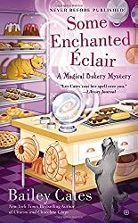 Some Enchanted ??clair: A Magical Bakery Mystery by Bailey Cates (2014-07-01)