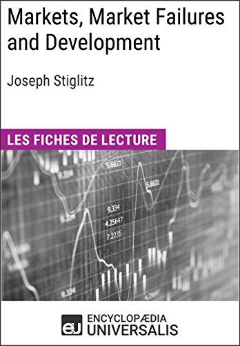 Markets, Market Failures and Development de Joseph Stiglitz: Les Fiches de lecture d'Universalis (French Edition)