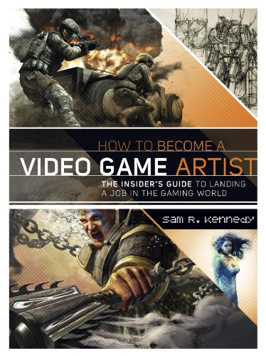 How to Become a Video Game Artist: The Insiders Guide to ...