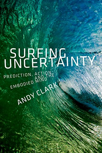 Surfing Uncertainty: Prediction, Action, and the Embodied Mind (English Edition) por Andy Clark
