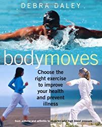 Body Moves: Choose the right exercise to improve your health and prevent illness