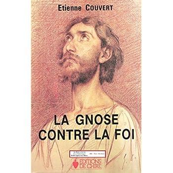 La Gnose contre la Foi / De la gnose à l'oecuménisme / Tome II