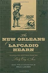The New Orleans of Lafcadio Hearn (Library of Southern Civilization)