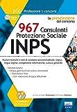 La preselezione del concorso 967 consulenti protezione sociale INPS. Nozioni teoriche e test di carattere psicoattitudinale, logica, lingua inglese, ... Con software di simulazione. Con Video