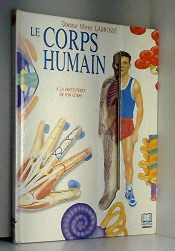Le corps humain Tome 1 : A la découverte de ton corps