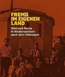 Fremd im eigenen Land: Sinti und Roma in Niedersachsen nach dem Holocaust