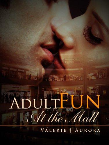 Adult Fun At The Mall - Erotic Erotika (The Erotic Erotika Outdoors Collection) (English Edition)
