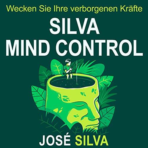 Buchseite und Rezensionen zu 'Silva Mind Control: Die universelle Methode zur Steigerung der Kreativität und Leistungsfähigkeit des menschlichen Geistes' von José Silva