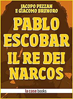 Pablo Escobar: Il Re dei Narcos (POP ICON Vol. 3) di [Pezzan, Jacopo, Brunoro, Giacomo]