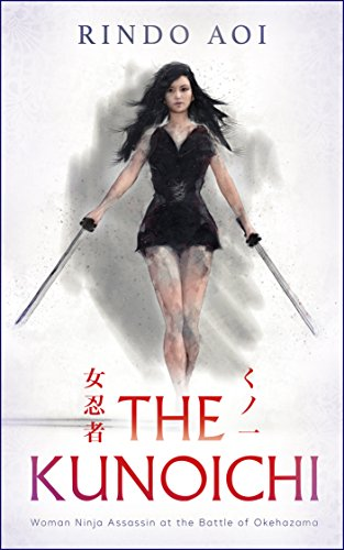 THE KUNOICHI: Woman Ninja Assassin at the Battle of ...
